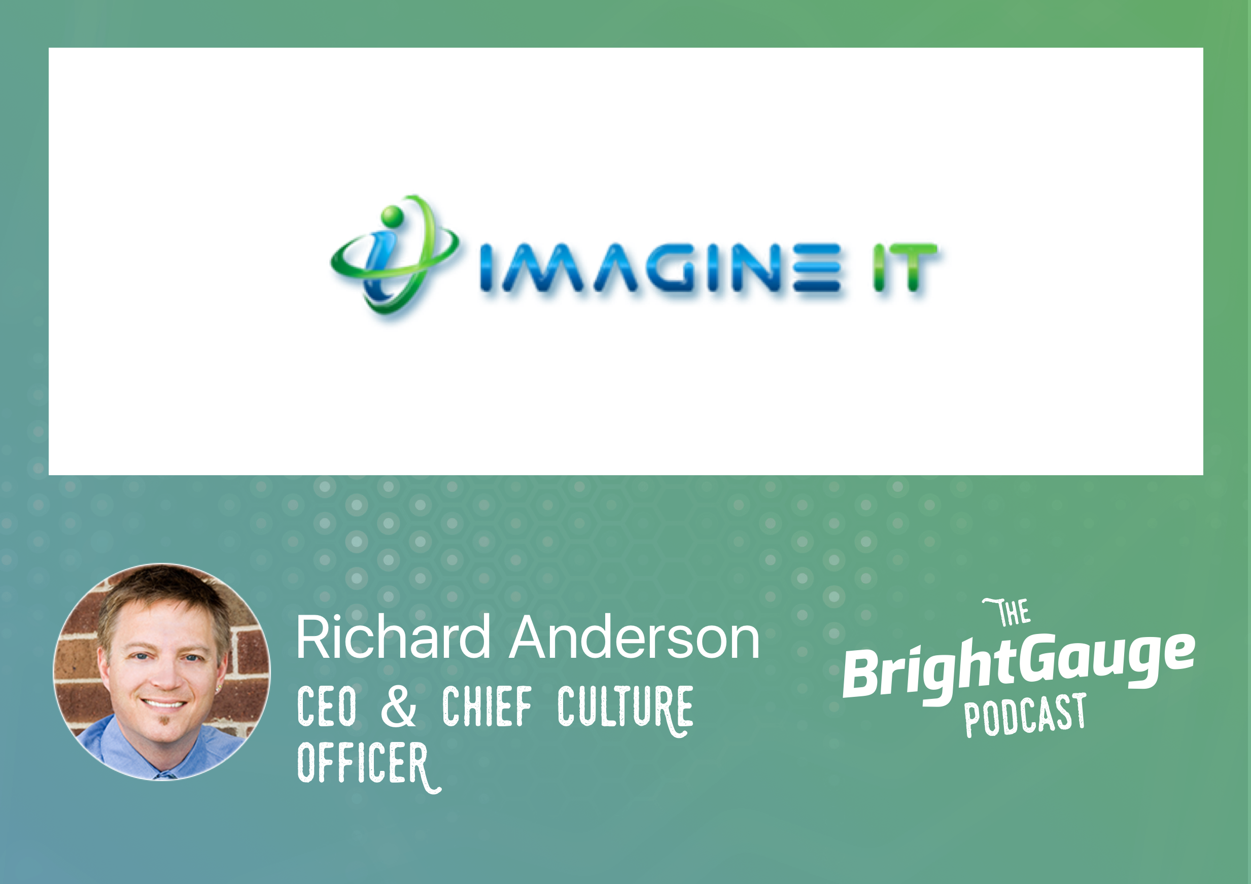 [Podcast]: Episode 12 with Richard Anderson of Imagine IT